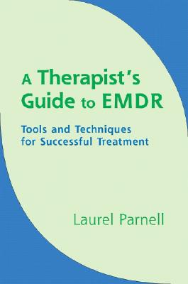 A Therapist's Guide to EMDR By Parnell, Laurel, Ph.D.