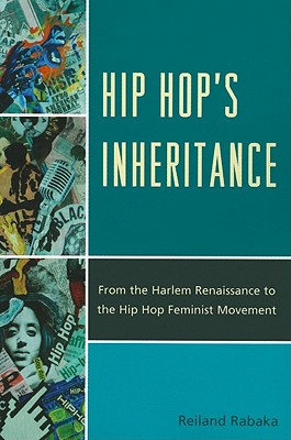 Hip Hop Inheritance By Rabaka, Reiland